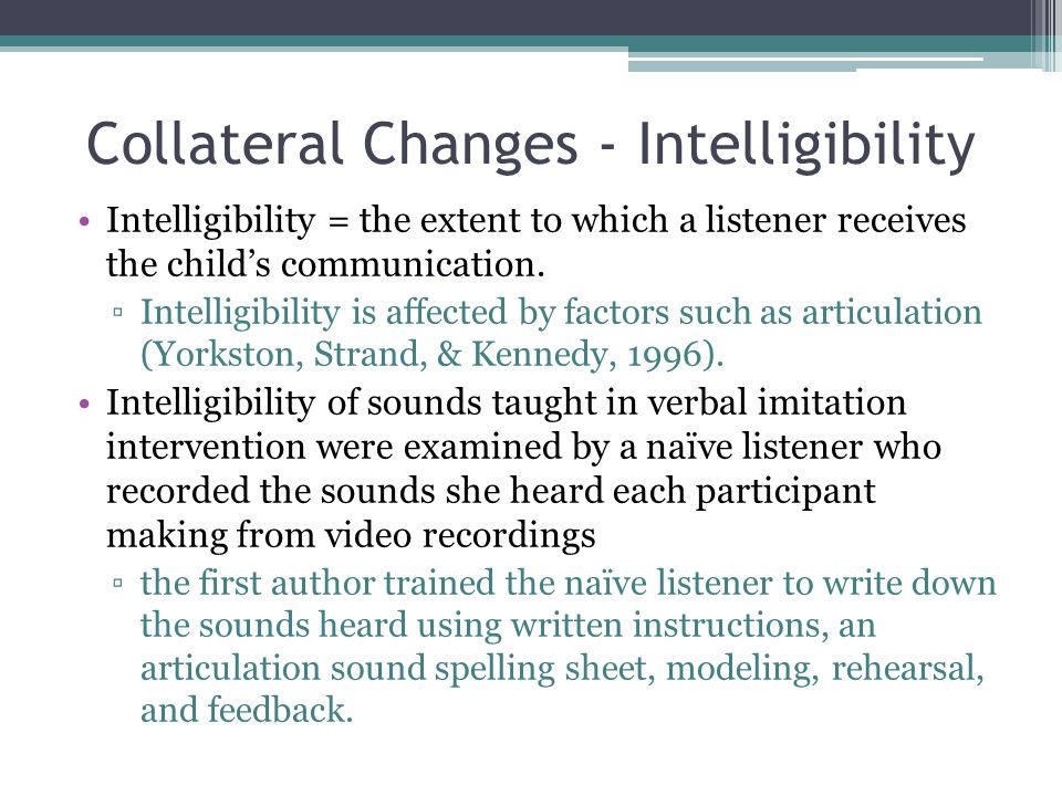 Collateral Changes - Intelligibility