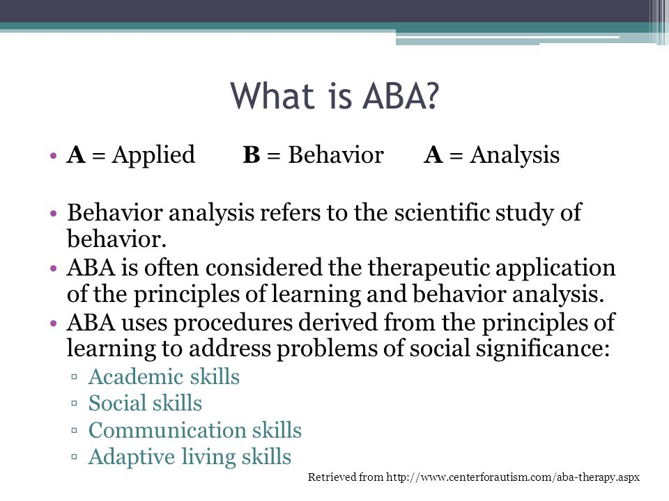 What is ABA A = Applied B = Behavior A = Analysis