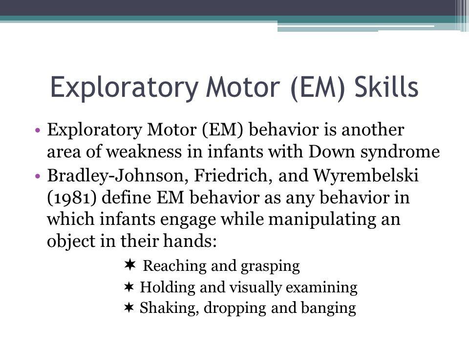 Exploratory Motor (EM) Skills