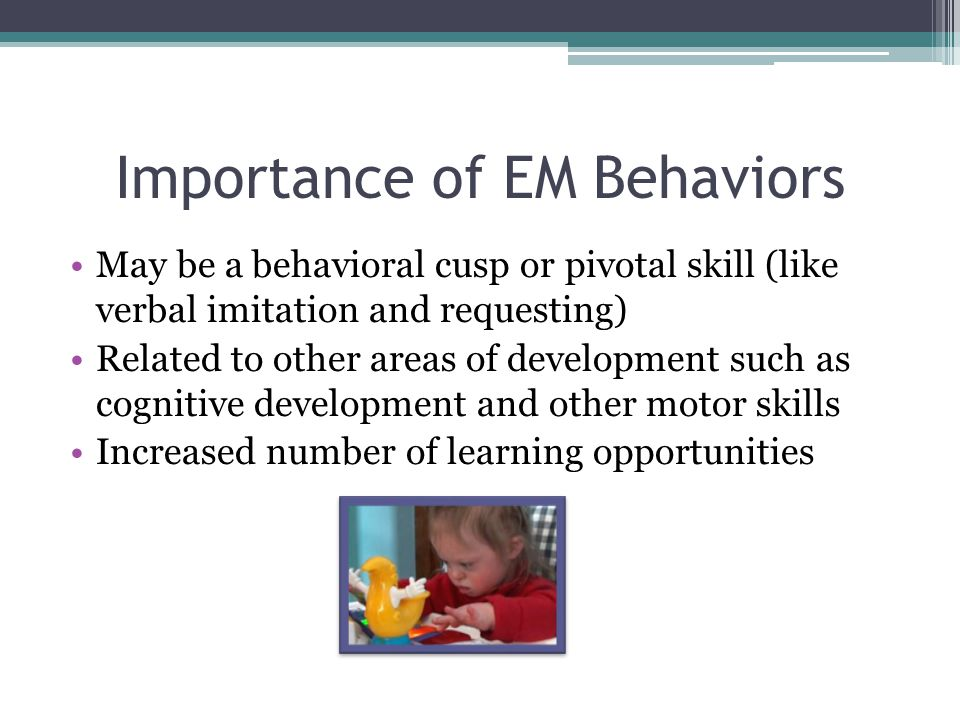Importance of EM Behaviors