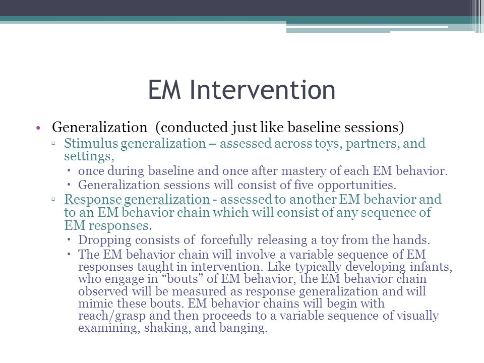 EM Intervention Generalization (conducted just like baseline sessions)