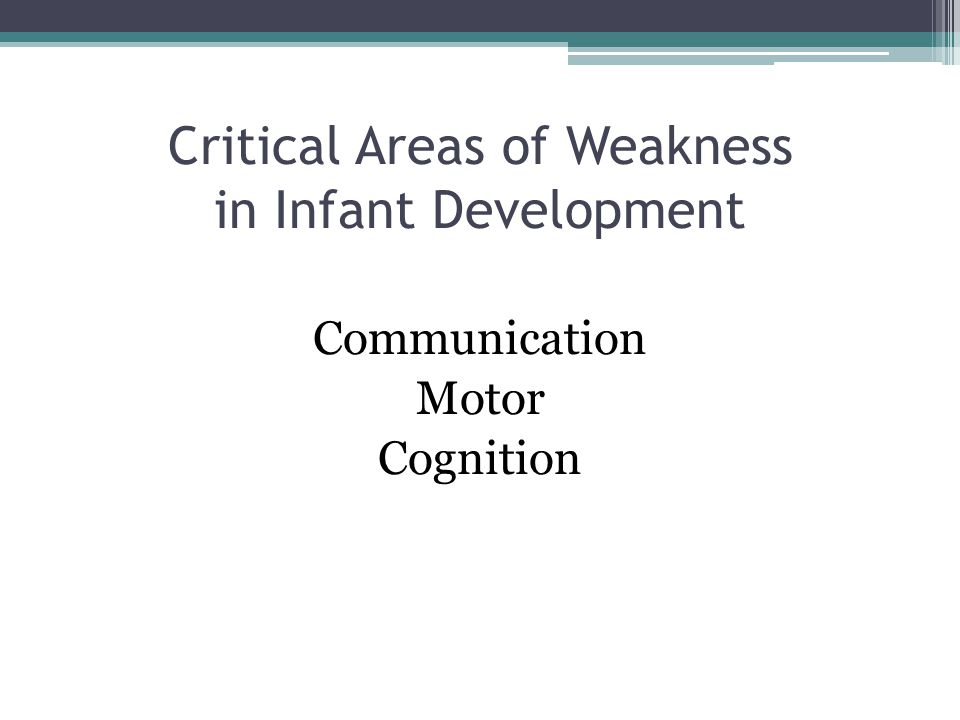 Critical Areas of Weakness in Infant Development