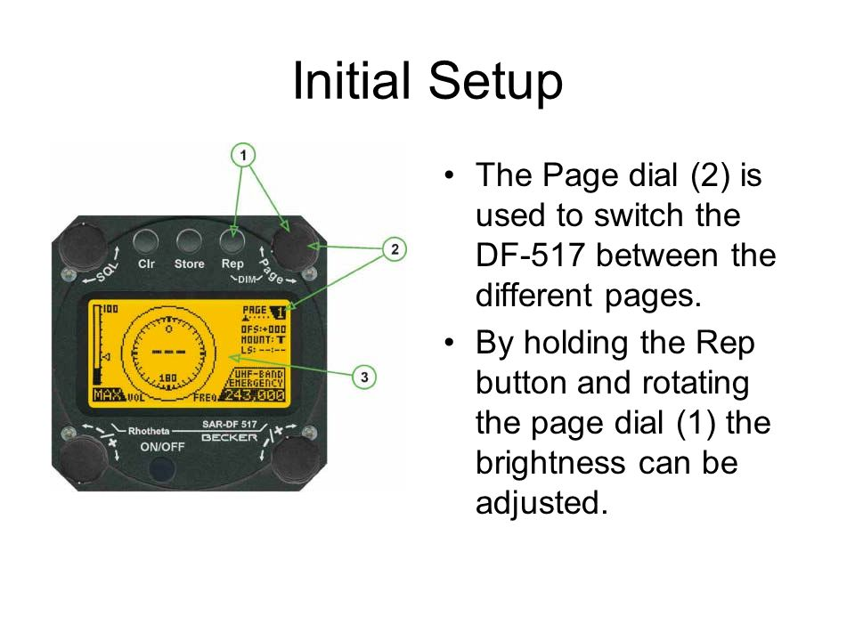 Initial Setup The Page dial (2) is used to switch the DF-517 between the different pages.