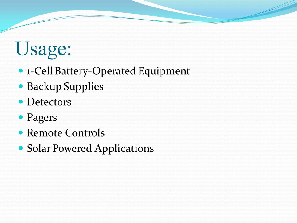 Usage: 1-Cell Battery-Operated Equipment Backup Supplies Detectors