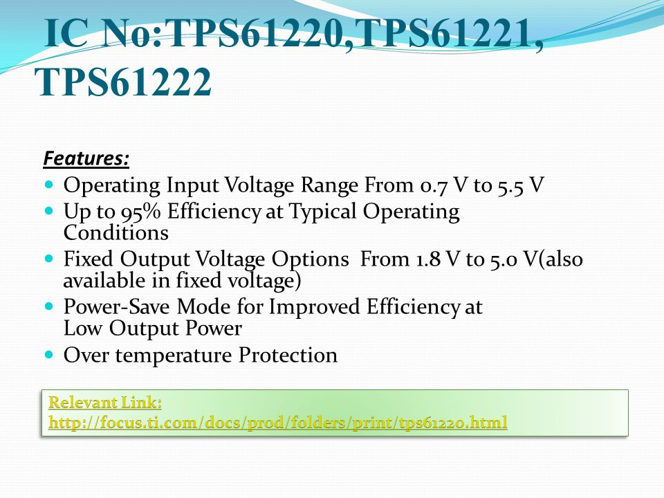 IC No:TPS61220,TPS61221, TPS61222 Features: