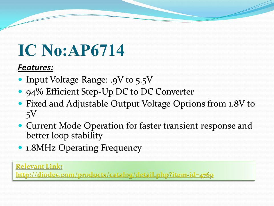 IC No:AP6714 Features: Input Voltage Range: .9V to 5.5V