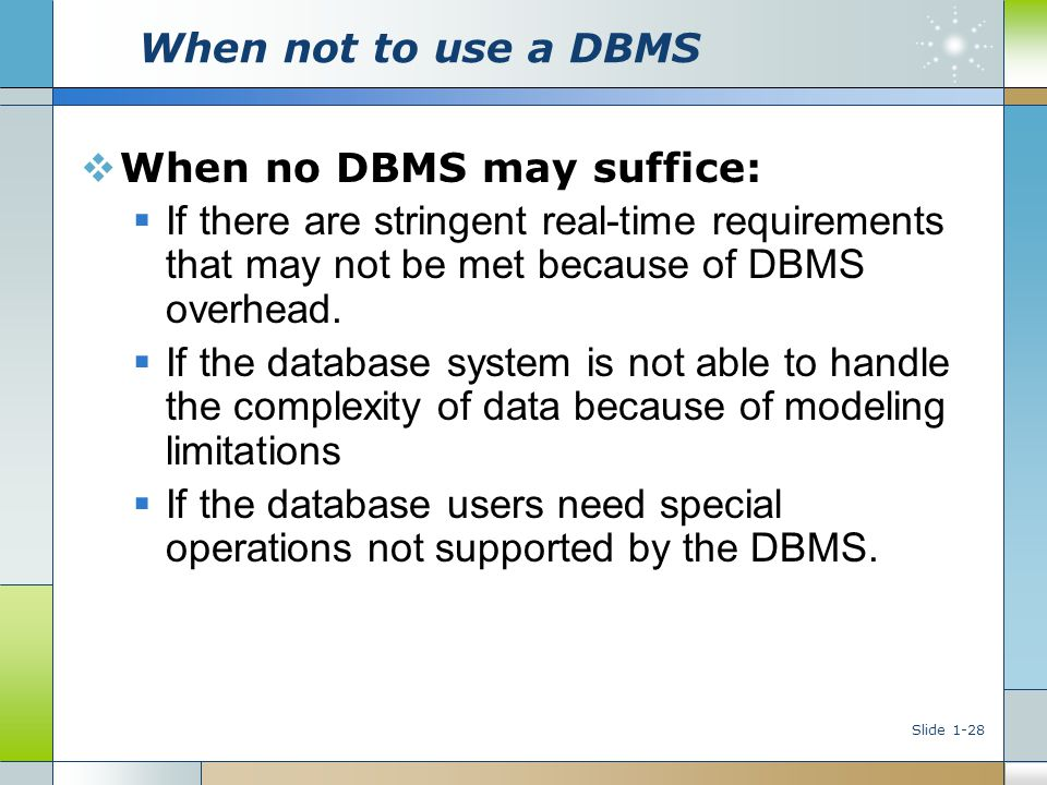 When no DBMS may suffice: