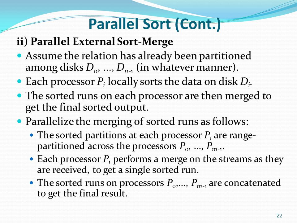 Parallel Sort (Cont.) ii) Parallel External Sort-Merge