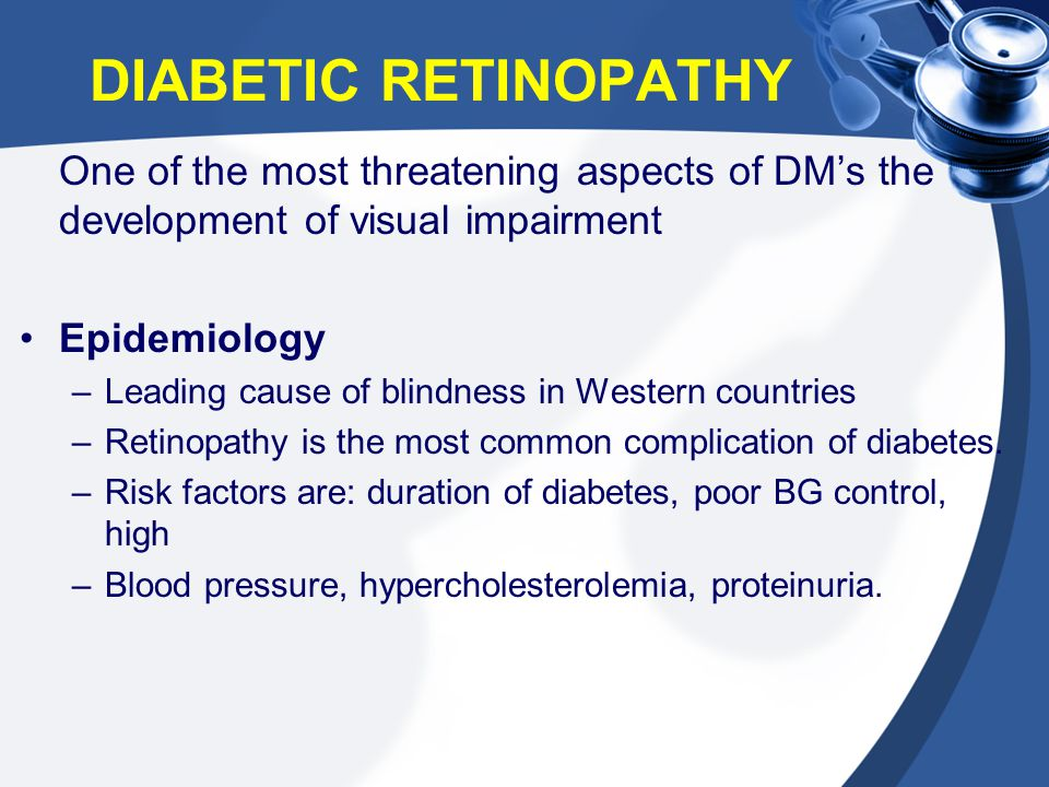 DIABETIC RETINOPATHY One of the most threatening aspects of DM's the development of visual impairment.