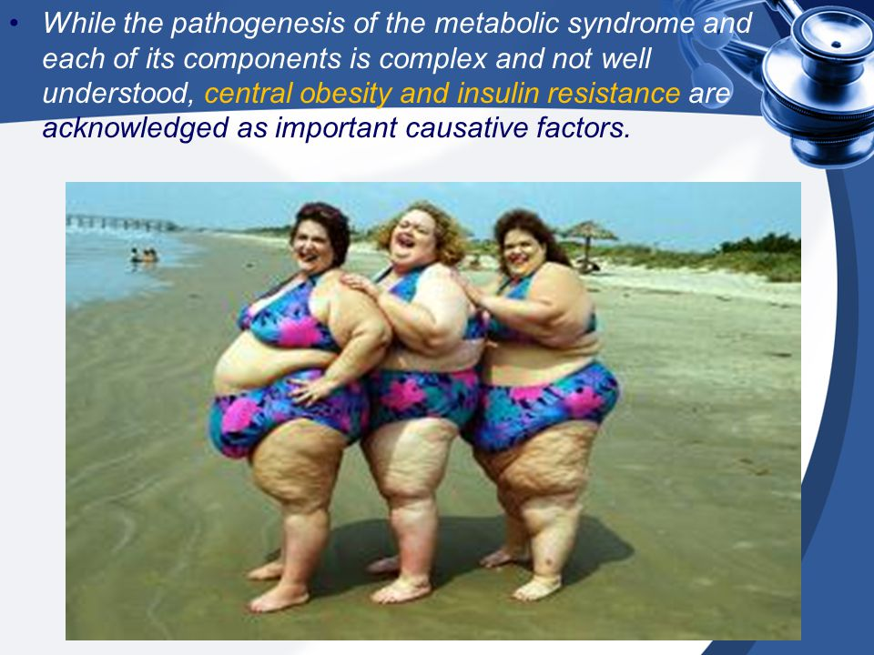 While the pathogenesis of the metabolic syndrome and each of its components is complex and not well understood, central obesity and insulin resistance are acknowledged as important causative factors.