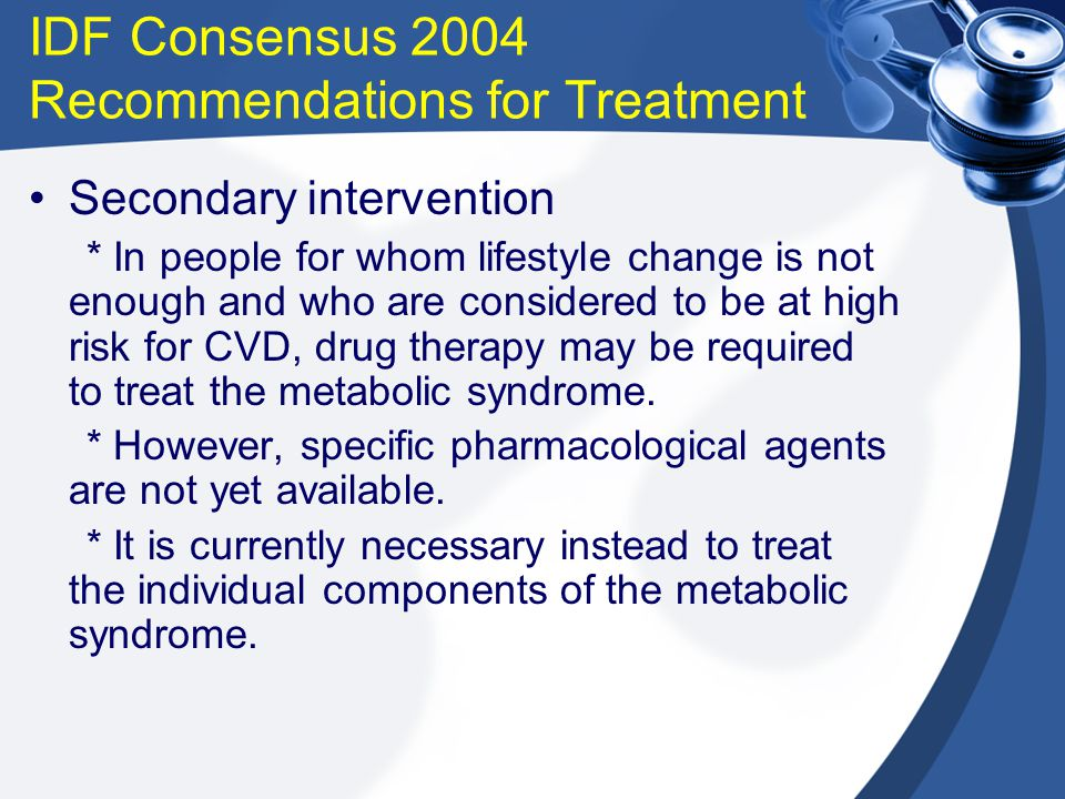 IDF Consensus 2004 Recommendations for Treatment