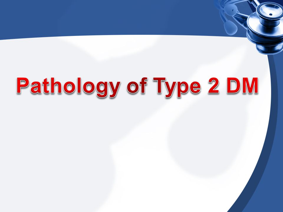 Pathology of Type 2 DM
