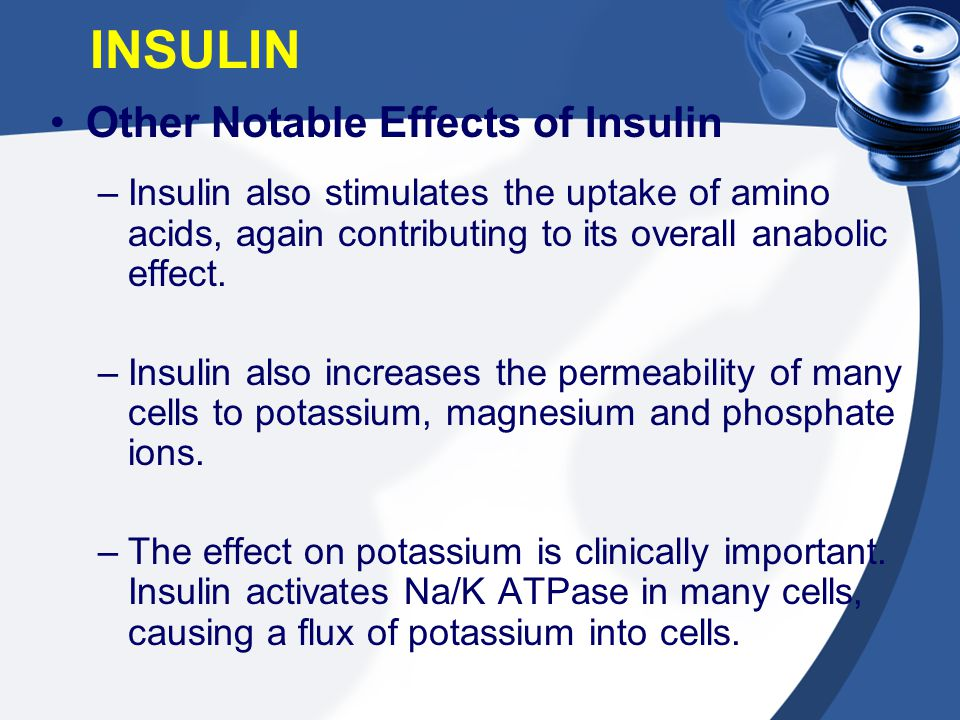 INSULIN Other Notable Effects of Insulin