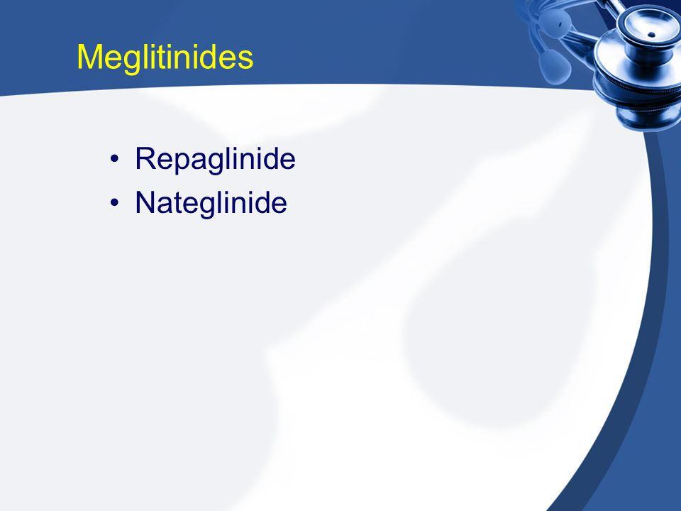 Meglitinides Repaglinide Nateglinide