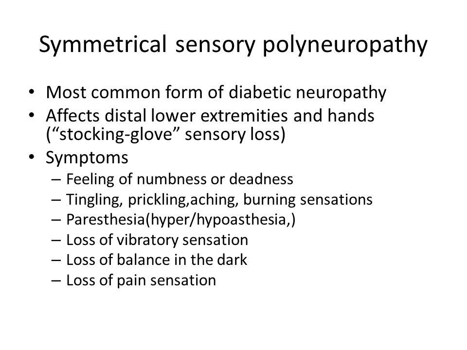 Symmetrical sensory polyneuropathy