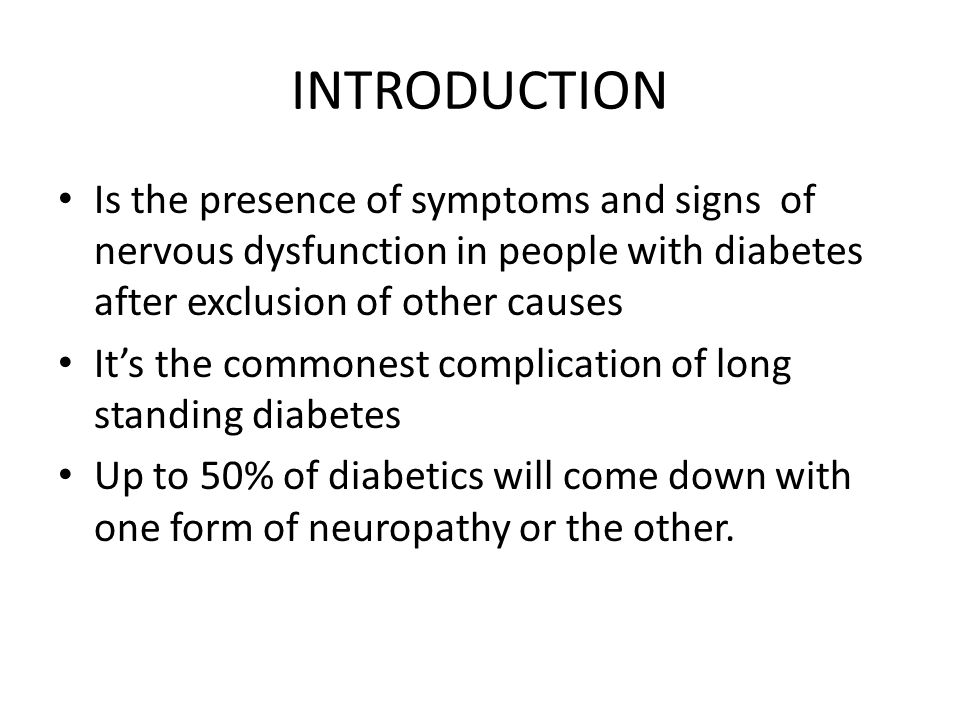 INTRODUCTION Is the presence of symptoms and signs of nervous dysfunction in people with diabetes after exclusion of other causes.