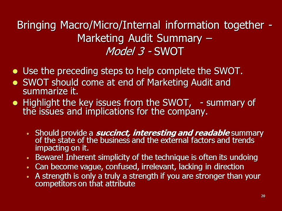 Bringing Macro/Micro/Internal information together - Marketing Audit Summary – Model 3 - SWOT