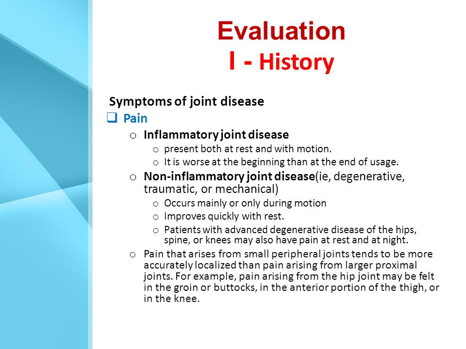 Evaluation I - History Symptoms of joint disease Pain