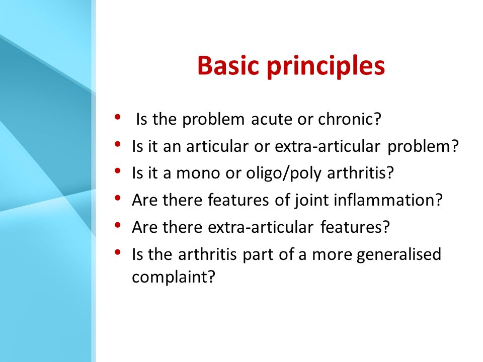Basic principles Is the problem acute or chronic