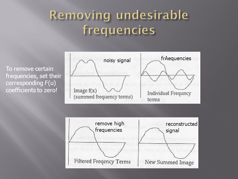 Removing undesirable frequencies
