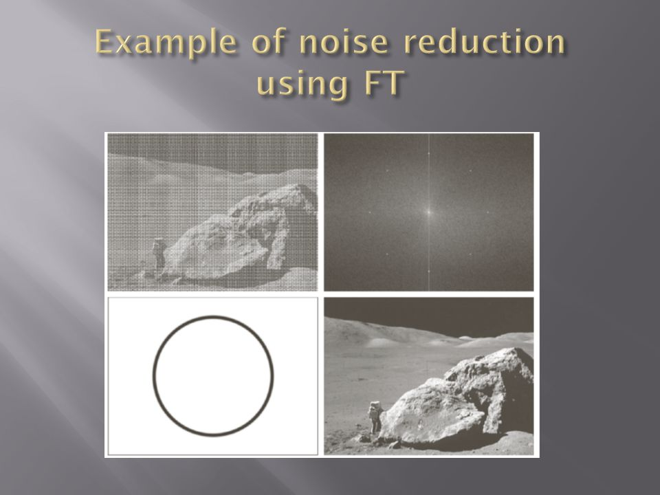 Example of noise reduction using FT