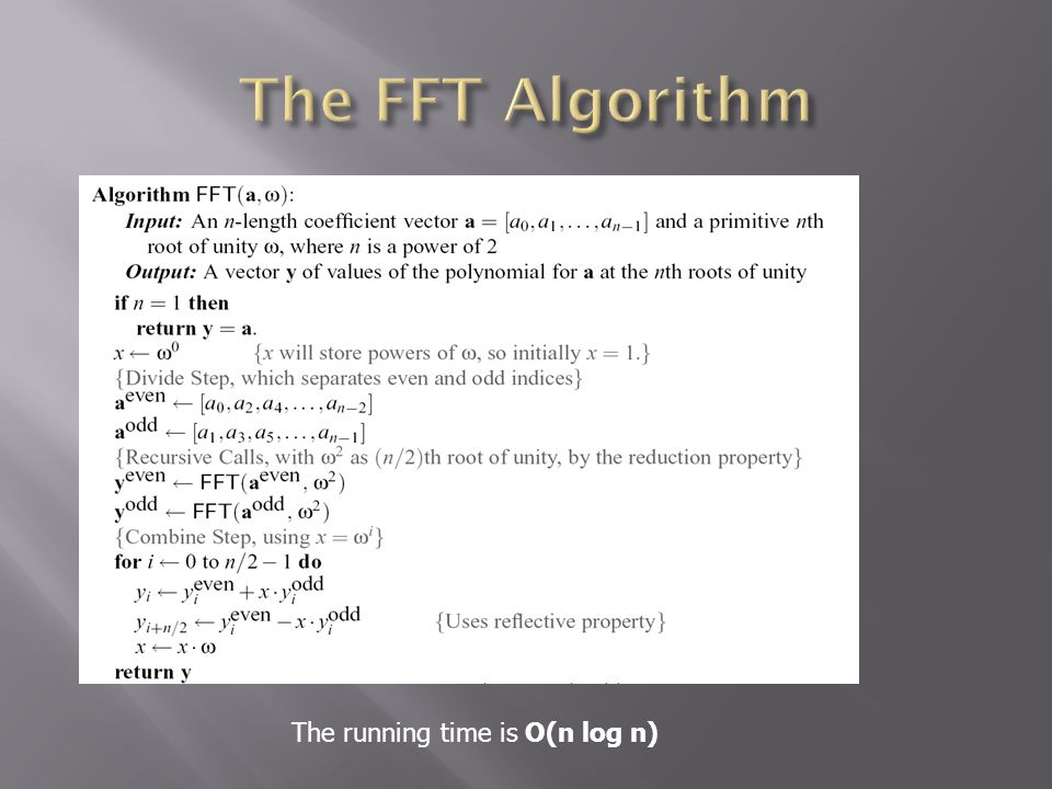 The FFT Algorithm The running time is O(n log n)