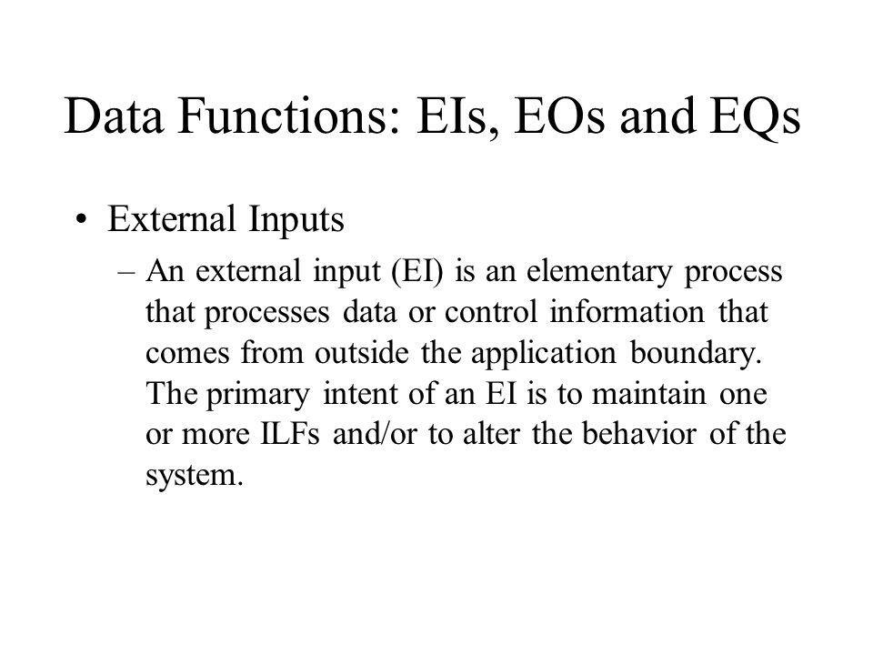 Data Functions: EIs, EOs and EQs