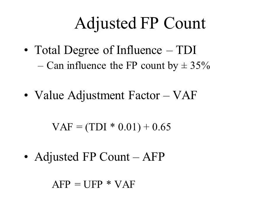 Adjusted FP Count Total Degree of Influence – TDI