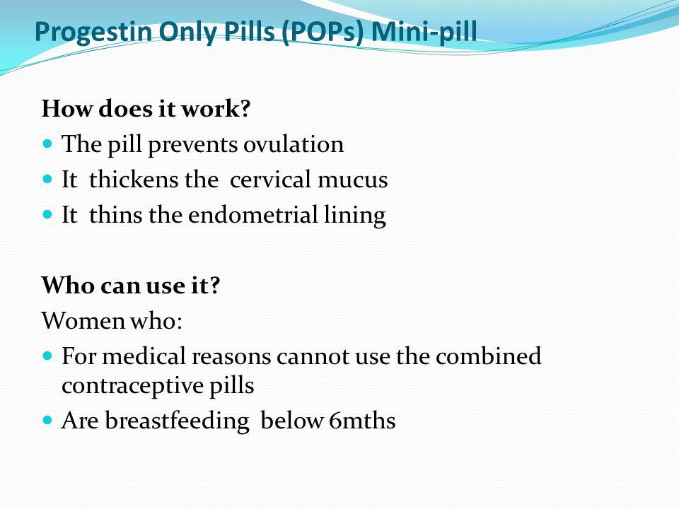 Progestin Only Pills (POPs) Mini-pill