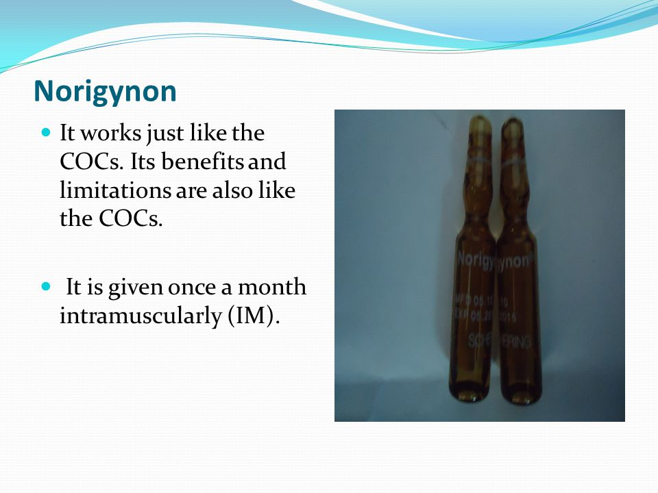 Norigynon It works just like the COCs. Its benefits and limitations are also like the COCs.