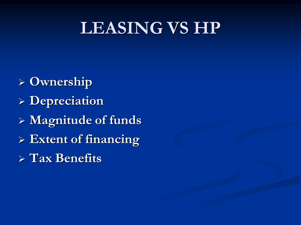 LEASING VS HP Ownership Depreciation Magnitude of funds