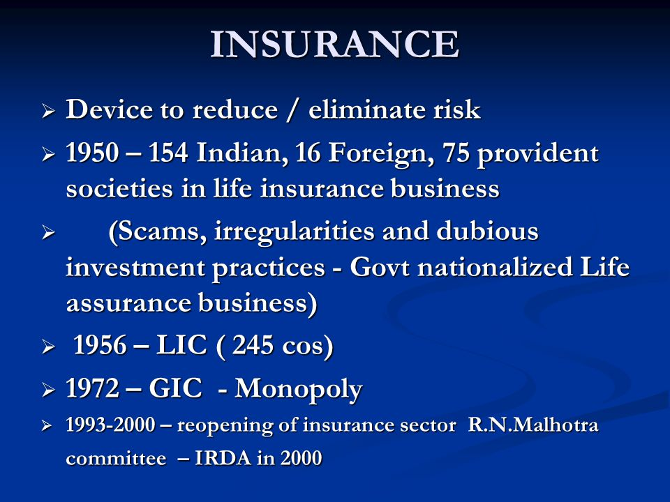 INSURANCE Device to reduce / eliminate risk