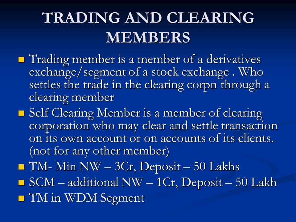 TRADING AND CLEARING MEMBERS