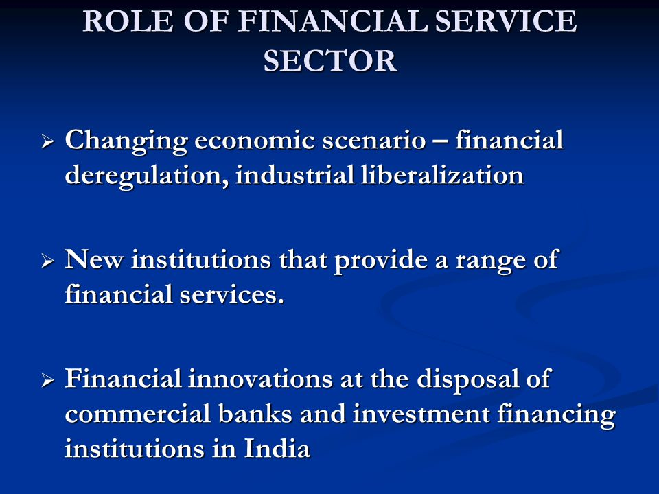 ROLE OF FINANCIAL SERVICE SECTOR