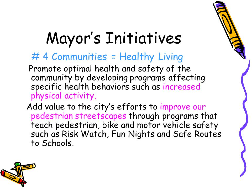 Mayor's Initiatives # 4 Communities = Healthy Living