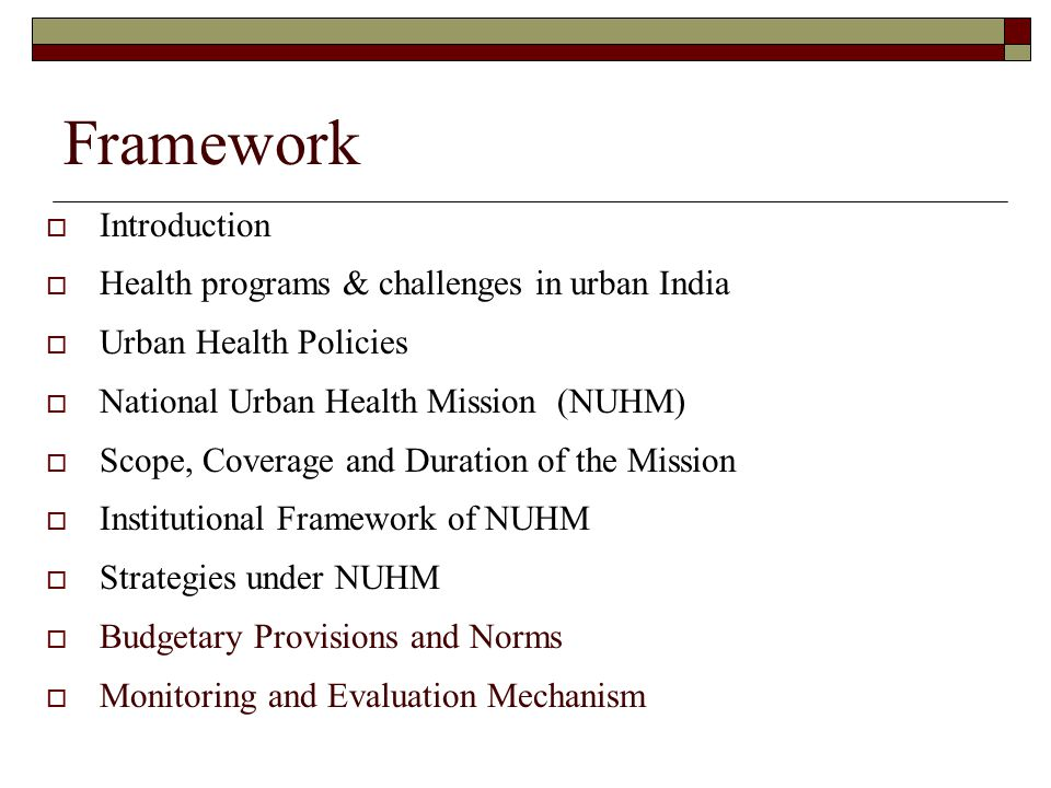 Framework Introduction Health programs & challenges in urban India