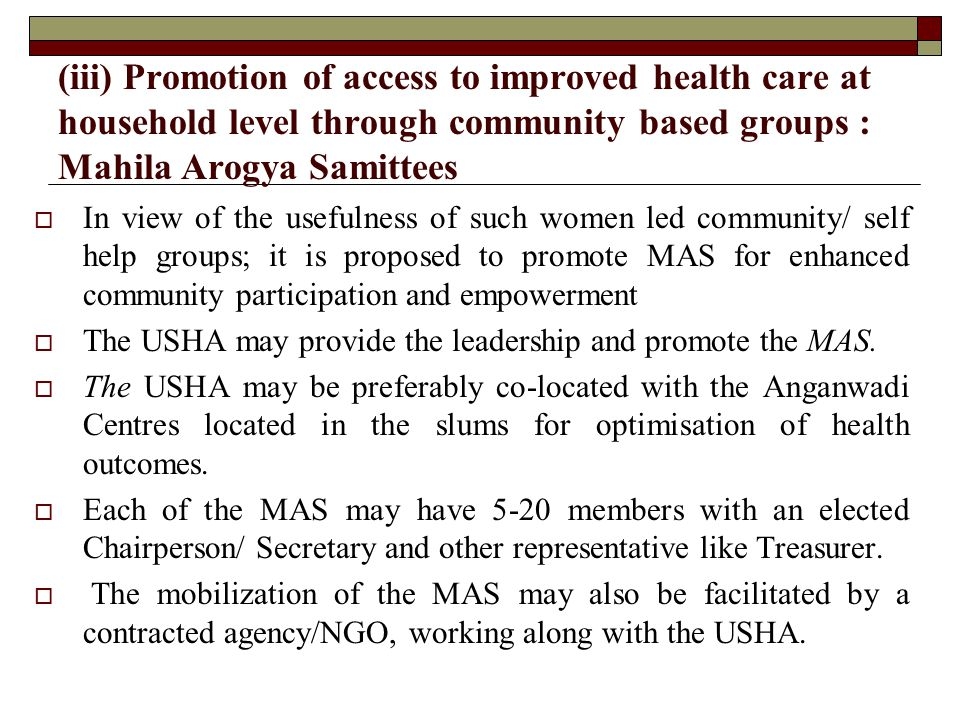 (iii) Promotion of access to improved health care at household level through community based groups : Mahila Arogya Samittees