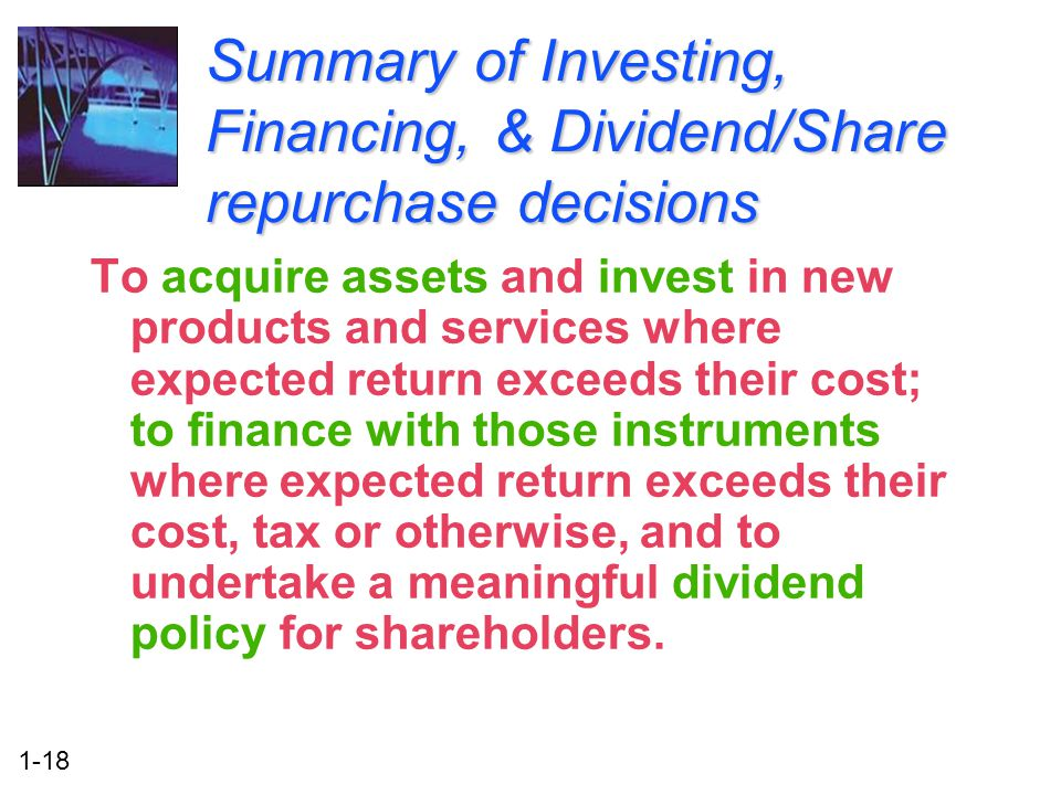 Summary of Investing, Financing, & Dividend/Share repurchase decisions