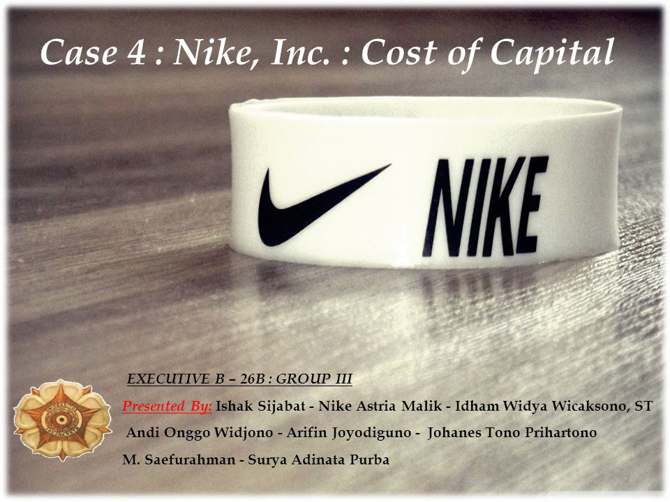 Case 4 : Nike, Inc. : Cost of Capital