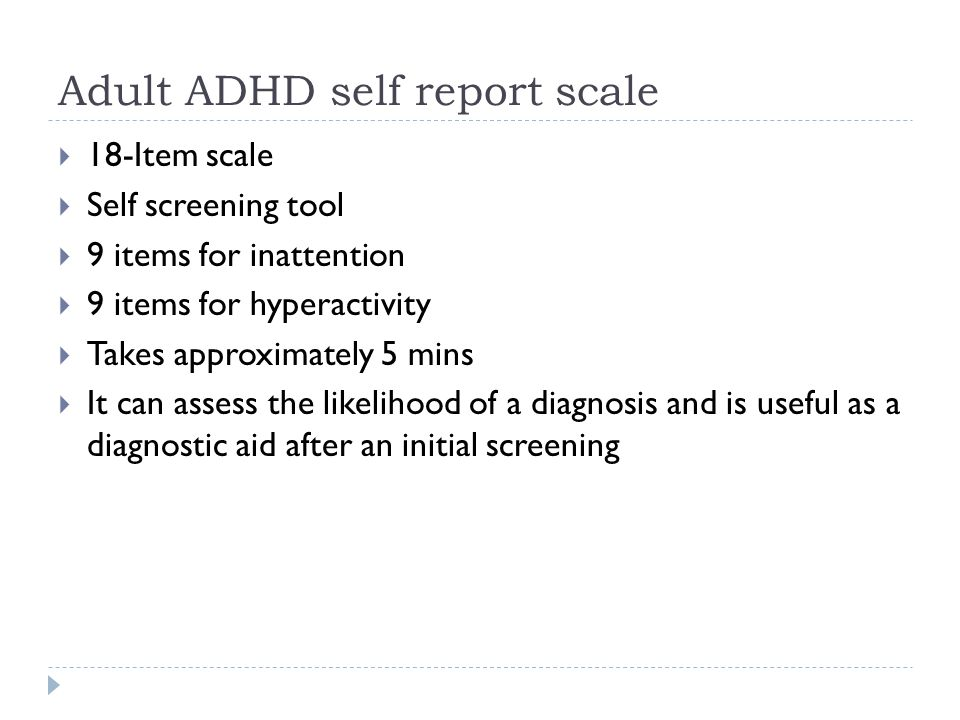 Adult ADHD self report scale