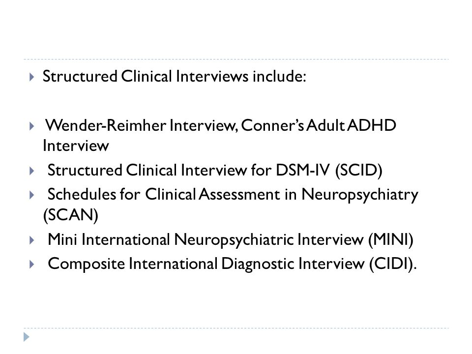 Structured Clinical Interviews include: