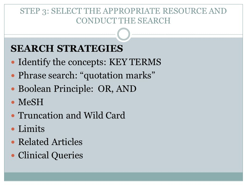 STEP 3: SELECT THE APPROPRIATE RESOURCE AND CONDUCT THE SEARCH