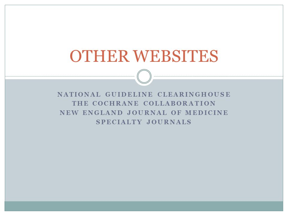 OTHER WEBSITES National Guideline Clearinghouse