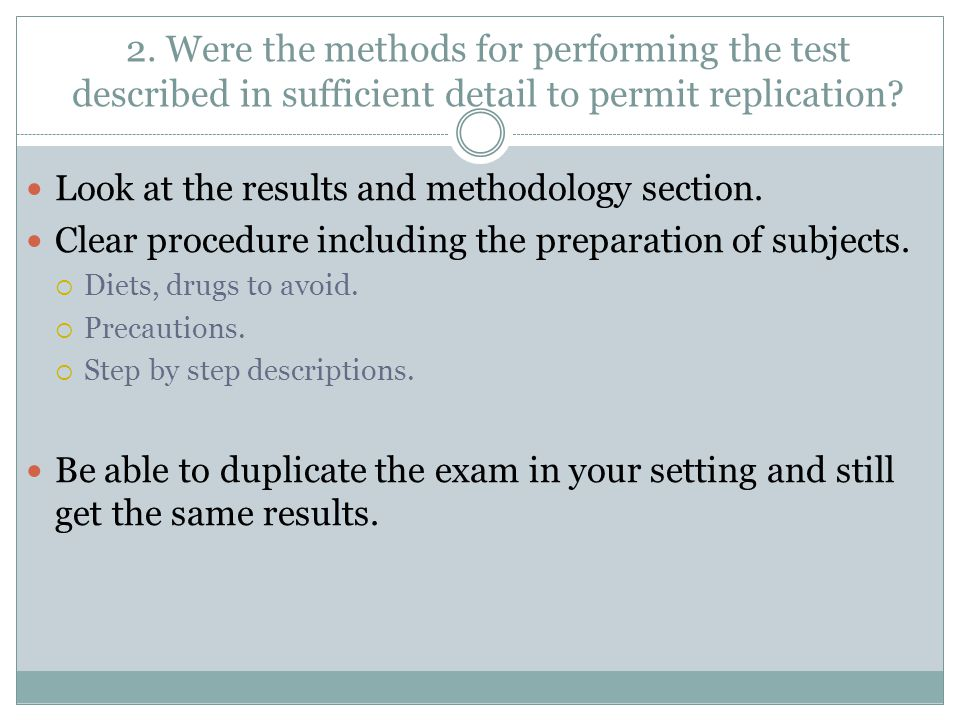 2. Were the methods for performing the test described in sufficient detail to permit replication