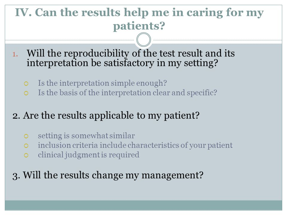 IV. Can the results help me in caring for my patients