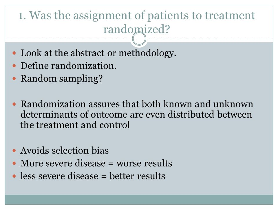 1. Was the assignment of patients to treatment randomized