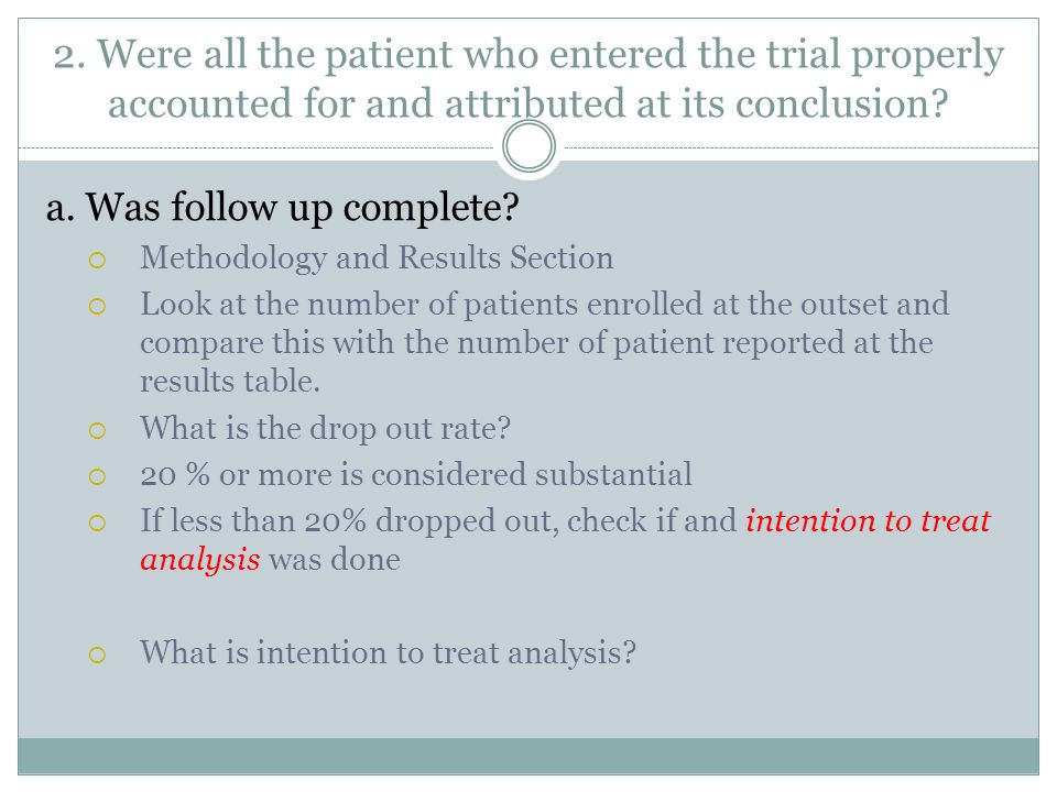 2. Were all the patient who entered the trial properly accounted for and attributed at its conclusion