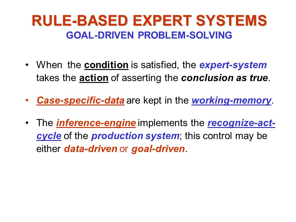 RULE-BASED EXPERT SYSTEMS GOAL-DRIVEN PROBLEM-SOLVING