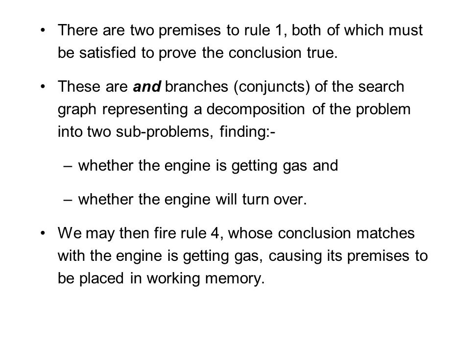 There are two premises to rule 1, both of which must be satisfied to prove the conclusion true.
