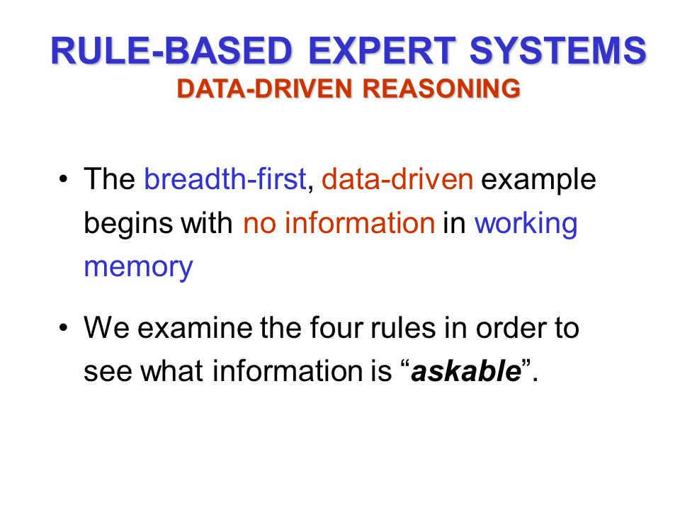 rule based system What is a rule-based system consists of a rule-base (permanent data) an inference engine (process) and a workspace or working memory (temporary data) not part of the basic reasoning process, but essential to applications, is the user interface.